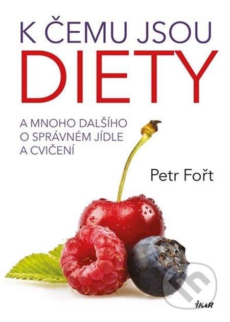K čemu jsou diety? - Petr Fořt