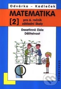 Matematika 2 pro 6. ročník základní školy - Oldřich Odvárko, Jiří Kadleček