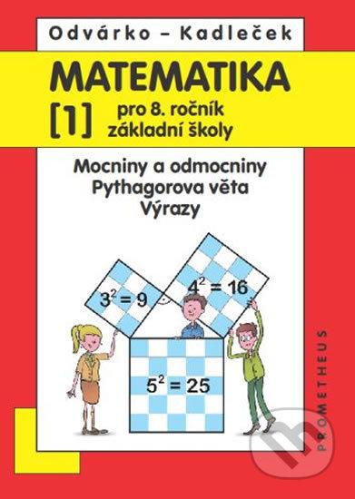 Matematika 1 pro 8. ročník základní školy - Oldřich Odvárko, J. Kadleček