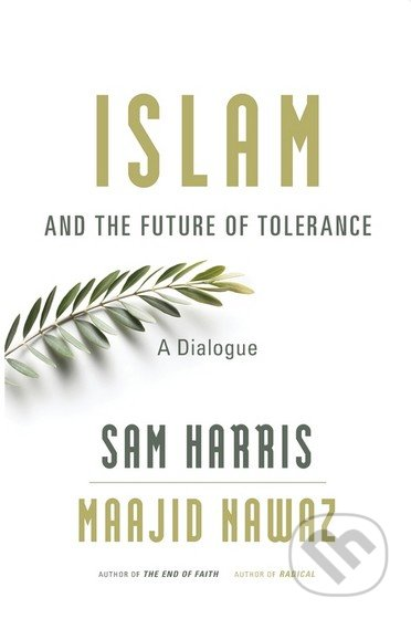 Islam and the Future of Tolerance - Sam Harris, Maajid Nawaz