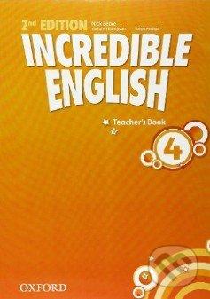 Incredible English 4: Teacher's Book - Nick Beare, Tamzin Thompson, Sarah Phillips