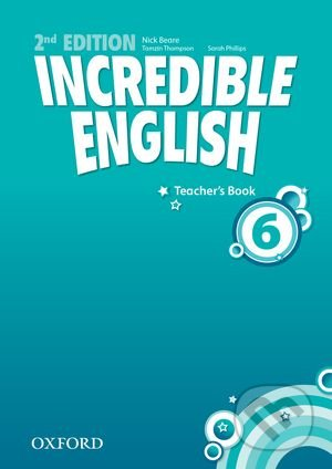 Incredible English 6: Teacher's Book - Sarah Phillips