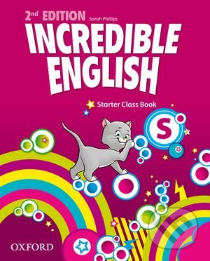 Incredible English: Starter - Class Book - Sarah Phillips
