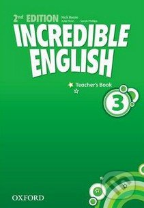 Incredible English 3: Teacher's Book - Sarah Phillips