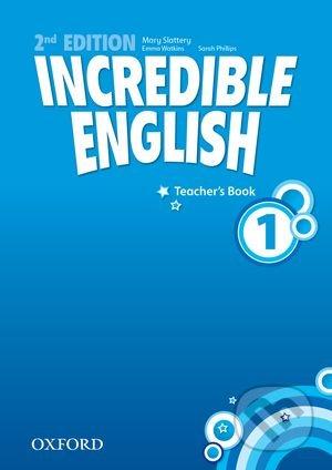 Incredible English 1: Teacher's Book - Sarah Phillips