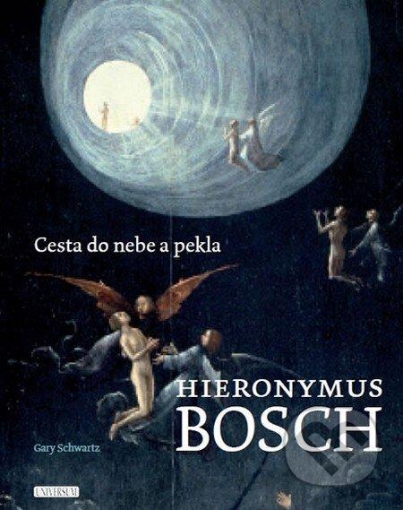 Hieronymus Bosch: Cesta do nebe a pekla - Gary Schwartz