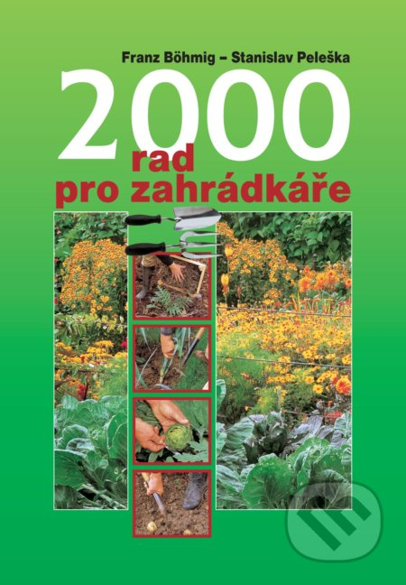 2000 rad pro zahradkáře - Franz Böhmig, Stanislav Peleška