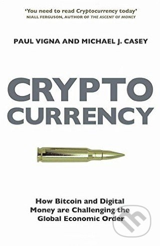 Cryptocurrency - Paul Vigna, Michael J. Casey