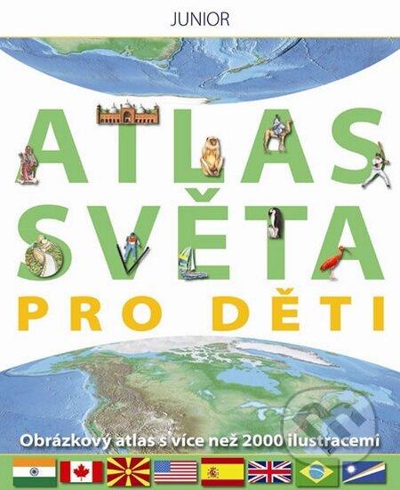 Nakladatelství Junior Atlas světa pro děti -