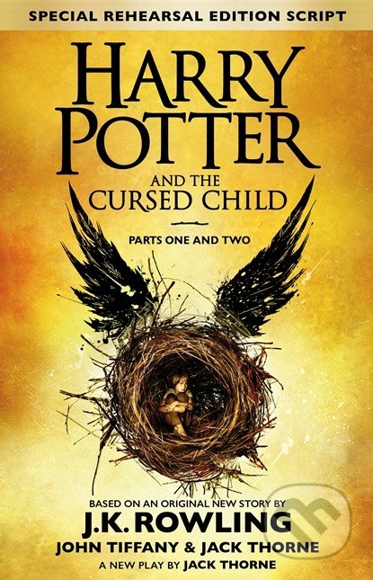 Harry Potter and the Cursed Child (Parts I & II) - J.K. Rowling, Jack Thorne, John Tiffany
