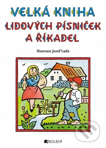 Velká kniha lidových písniček a říkadel - Josef Lada (ilustrátor)
