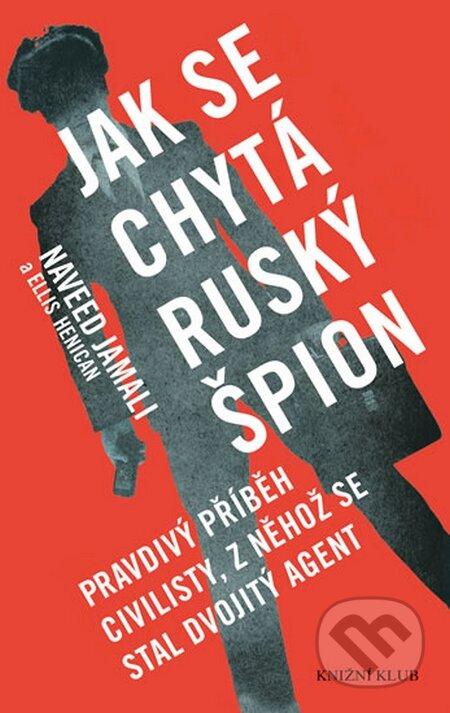 Jak se chytá ruský špion - Naveed Jamali, Ellis Henican