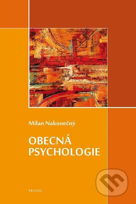 Obecná psychologie - Milan Nakonečný