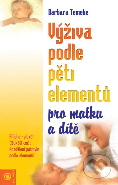 bd4f199a4247 Kniha  Výživa podle pěti elementů pro matku a dítě (Barbara Temelie ...
