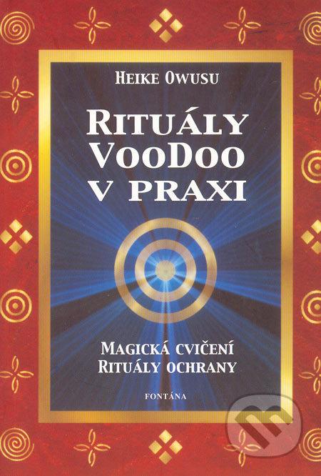 Rituály Voodoo v praxi - Heiki Owusu