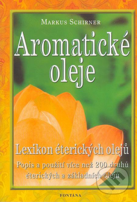 Aromatické oleje - Markus Schirner