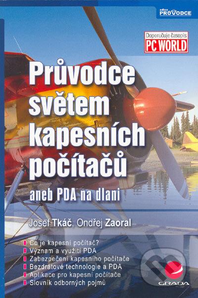 Průvodce světem kapesních počítačů - Josef Tkáč, Ondřej Zaoral