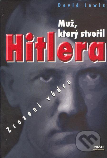 Peticenemocnicesusice.cz Muž, který stvořil Hitlera Image
