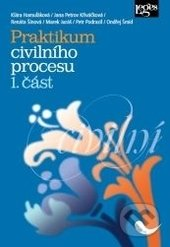 Praktikum civilního procesu (1. část) - Klára Hamuľáková, Jana Petrov Křiváčková, Renáta Šínová
