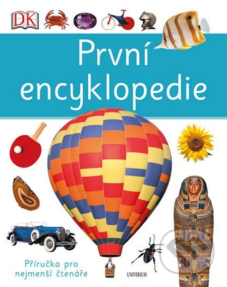 První encyklopedie - Anita Ganeri, Chris Oxlade