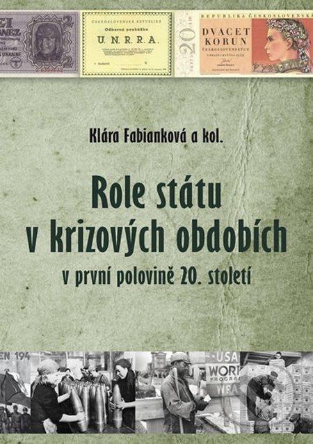 Role státu v krizových obdobích v první polovině 20. století - Klára Fabianková