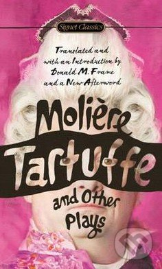 Tartuffe and Other Plays - Molière