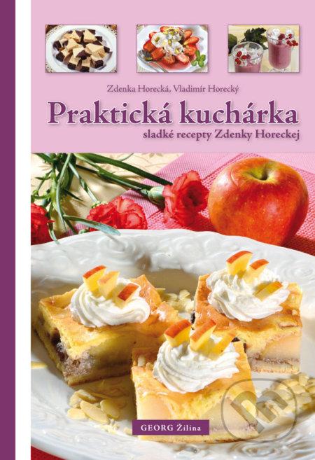 Praktická kuchárka - Zdenka Horecká, Vladimír Horecký