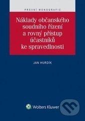 Náklady občanského soudního řízení a rovný přístup účastníků ke spravedlnosti - Jan Hurdík