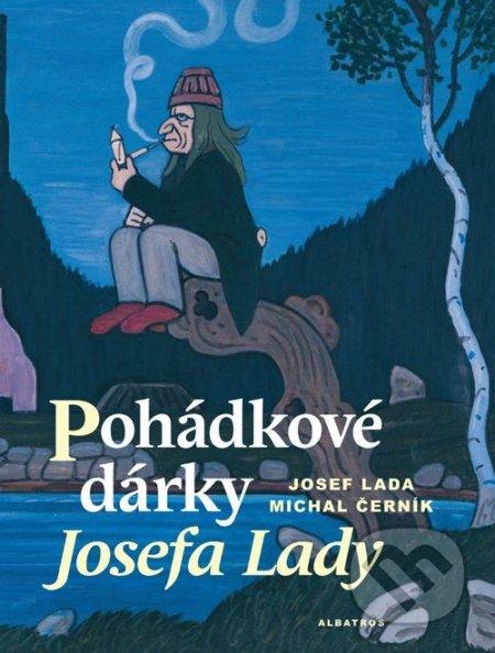 Pohádkové dárky Josefa Lady - Josef Lada, Michal Černík ALBATROS