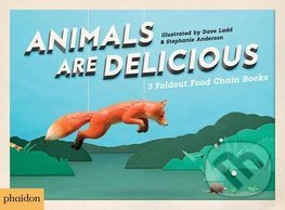 Animals Are Delicious - Sarah Hutt, Dave Ladd, Stephanie Anderson