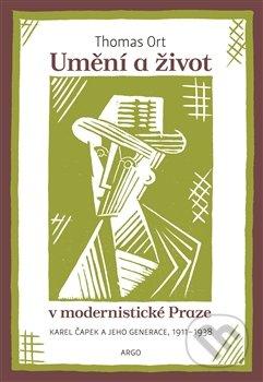 Umění a život v modernistické Praze - Thomas Ort