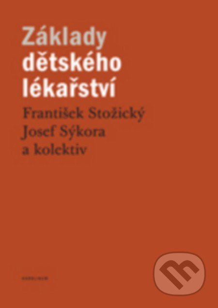 Základy dětského lékařství - František Stožický, Josef Sýkora