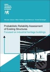 Probabilistic Reliability Assessment of Existing Structures - Miroslav Sýkora, Milan Holický, Jana Marková, Tomáš Šenberger