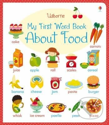 My First Word Book About Food - Caroline Young