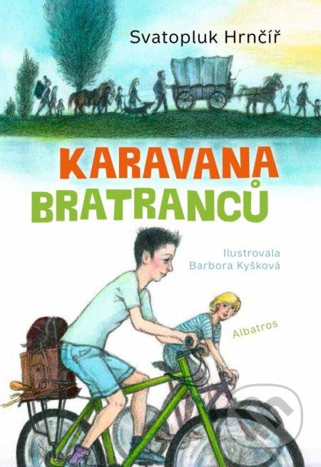 Karavana bratranců - Svatopluk Hrnčíř, Barbora Kyšková (ilustrácie) ALBATROS
