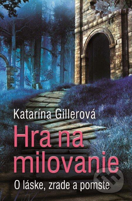 580aa93ec Kniha: Hra na milovanie (Katarína Gillerová) | Martinus