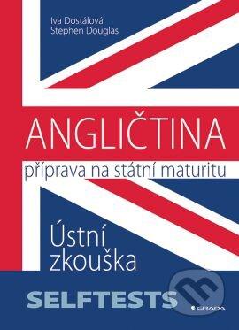 Angličtina - Příprava na státní maturitu - Iva Dostálová, Stephen Douglas