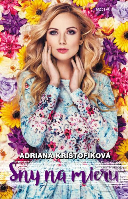 3fc96baed108 Kniha  Sny na mieru (Adriana Krištofíková)