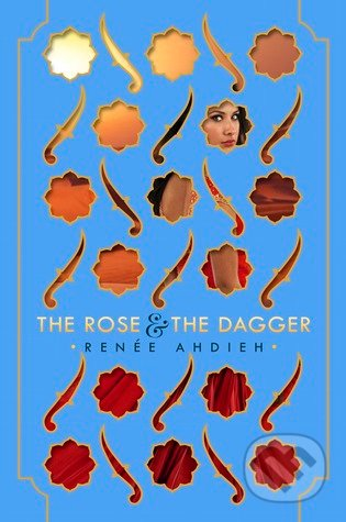 The Rose and the Dagger - Renee Ahdieh