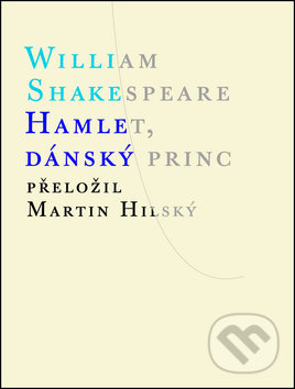 Hamlet, dánský princ - William Shakespeare