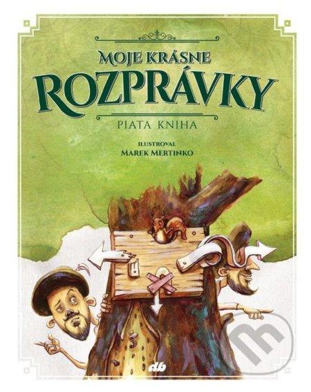 Moje krásne rozprávky (Piata kniha) - Marek Mertinko (ilustrácie)