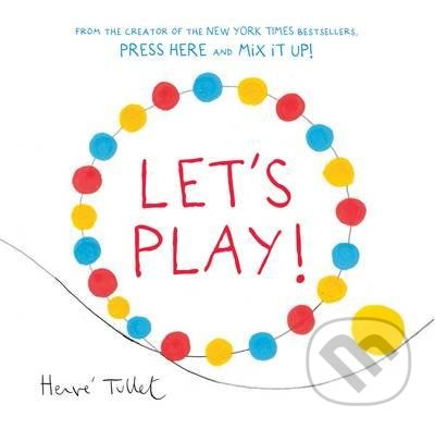 Let's Play! - Hervé Tullet