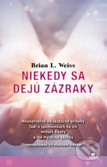 Niekedy sa dejú zázraky - Brian L. Weiss