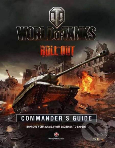 World of Tanks Commander's Guide - Tom Hatfield