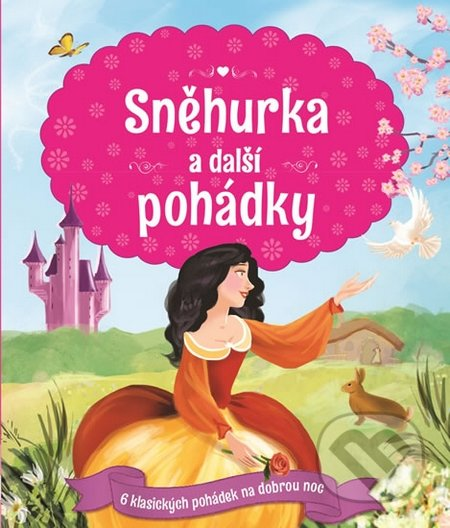 Sněhurka a další pohádky - Svojtka&Co.