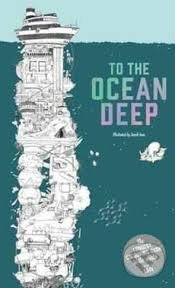 To The Ocean Deep - Sarah Yoon