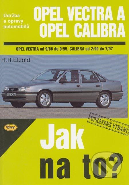 Opel Vectra od 9/88 do 9/95, Opel Calibra od 2/90 do 7/97 - Hans-Rüdiger Etzold