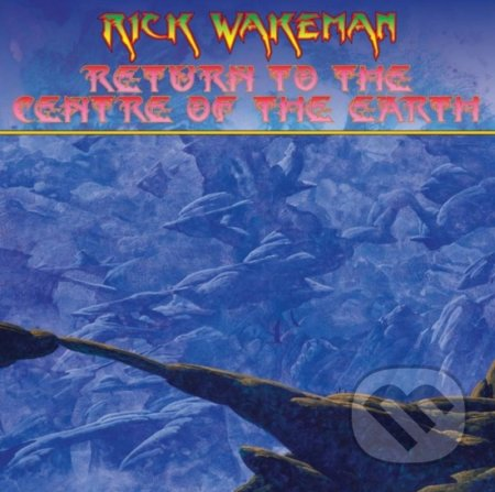 Rick Wakeman: Return to the centre of the Earth LP - Rick Wakeman