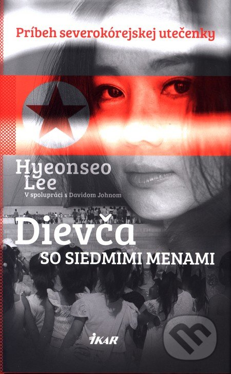 Dievča so siedmimi menami - Hyeonseo Lee