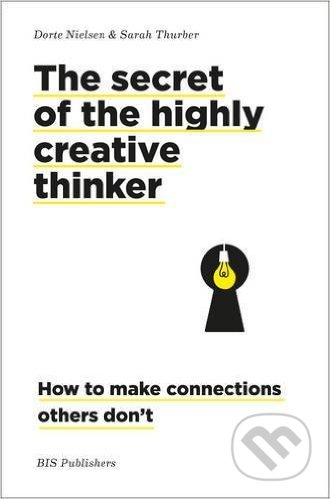 The Secret of the Highly Creative Thinker - Dorte Nielsen, Sarah Thurber